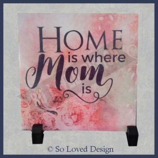 Origineel moederdag cadeau: Tegeltje roze tekst Home is where mom isCopyright So Loved Design